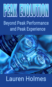 PEAK EVOLUTION: Beyond Peak Performance and Peak Experience